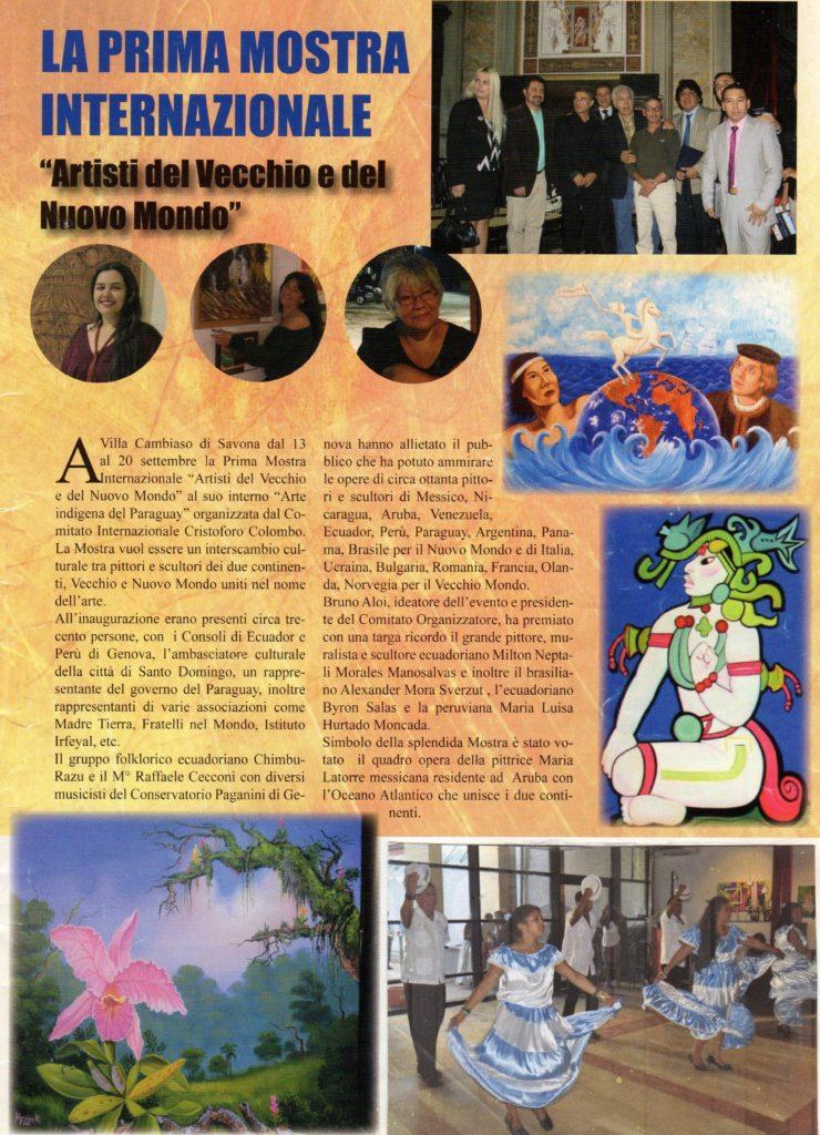 MOSTRA-ARTISTI-DEL-VECCHIO-E-NUOVO-MONDO-SAVONA-2014-DOC-Manifesto-completo-con-nome-pittori  MOSTRA-SAVONA-VILLA-CAMBIASO-foto-DOC-di-Cristina-Mantisi-Pio-Bruno-e-Antonio-1024x680  MOSTRA-SV-2014-Villa-Cambiaso-Inaugurazione-1024x683  MOSTRA-SAVONA-2014-Rivista-Misqui-Bolivia-n.7-2014-740x1024