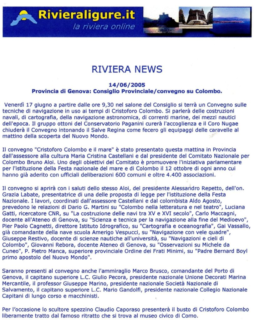 PROVINVIA-Convegno-20055-depliant-1-1-1024x718  PROVINCIA-Convegno-2005-depliant-2-1-1024x714  CONVEGNO-PROVINCIA-17-giugno-2005-Convegno-Cristoforo-Colombo-e-il-Mare-001  CONVEGNO-PROVINCIA-Pres.-Provincia-Alessandro-Repetto-e-Bruno-Aloi-1024x684  CONVEGNO-PROVINCIAinterventi-Bruno-Aloi-e-Aldo-Agosto-moderatore-del-Convegno-1024x754  CONVEGNO-PROVINCIA-Prof.ssa-Luciana-Gatti-e-prof.-Carlo-Maccagni-1024x655  CONVEGNO-PROVINCIA-intervento-della-prof.ssa-Luciana-Gatti-1024x682  CONVEGNO-PROVINCIA-Prof.Carlo-Maccagni-683x1024  CONVEGNO-PROVINCIA-Prof.-Giuseppe-Restivo-e-Ufficiale-Istituto-Idrografico-1024x686  CONVEGNO-PROVINCIA-COLOMBO-E-MARE-1024x684  PROVINCIA-IDROGRAFICO-1-DOC-1-713x1024  PROVINCIA-IDROGRAFICO-2-711x1024  PROVINCIA-IDROGRAFICO-3-DOC-691x1024  PROVINCIA-IDROGRAFICO-4-DOC-705x1024  PROVINCIA-IDROGRAFICO-5-DOC-705x1024  PROVINCIA-IDROGRAFICO-6-DOC-705x1024  CONVEGNO-PROVINCIA-COLOMBO-E-IL-MARE-662x1024  BOYL-al-secondo-viaggo-729x1024  BOYL-pagina-1-683x1024  BOYL-pagina-2-672x1024  BOYL-pagina-3-668x1024  BOYL-pagina-4-doc-705x1024  BOYL-apgina-5-699x1024  Boyl-foglio-6-1024x817  CONVEGNO-PROVINCIA-Intervista-per-tabloid-Provincia-a-Bruno-Aloi-1024x686  Provincia-Convegno-1-706x1024  Provincia-Convegno-2-708x1024  Articoli-stampa-VITA-E-MARE-maggio-giugno-2005-733x1024  Articolo-RIVIERA-LIGURE-812x1024