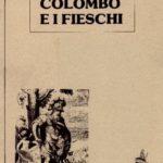 BIBLIOTECA-CNC-ICCC-Ilaria-Luzzana-Carac-La-scoperta-dellAmerica-775x1024  Fukuda-DOC-DOC-DOCDario-G.-Martini-Colombo-visto-dalle-donne-tradotto-in-giapponese-150x150  BIBLIOTECA-CNC-ICCC-Pino-Cimò-Il-Nuovo-Mondo-150x150  CARTOGRAFIA-150x150  Biblioteca-Aldo-Agosto-Colombo-e-i-Fieschi-150x150